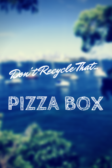 Don't_Recycle_that_Pizza_Box