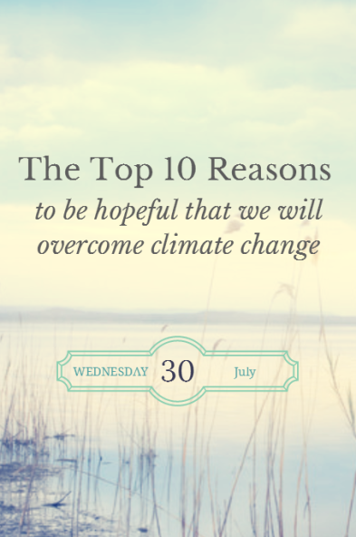 the_top_10_reasons_to_be_hopeful_that_we_will_overcome_climate_change
